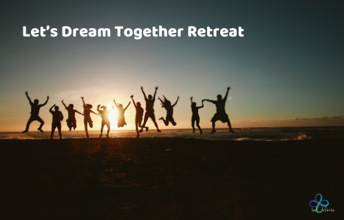Be infinite_Let's Dream Together Retreat