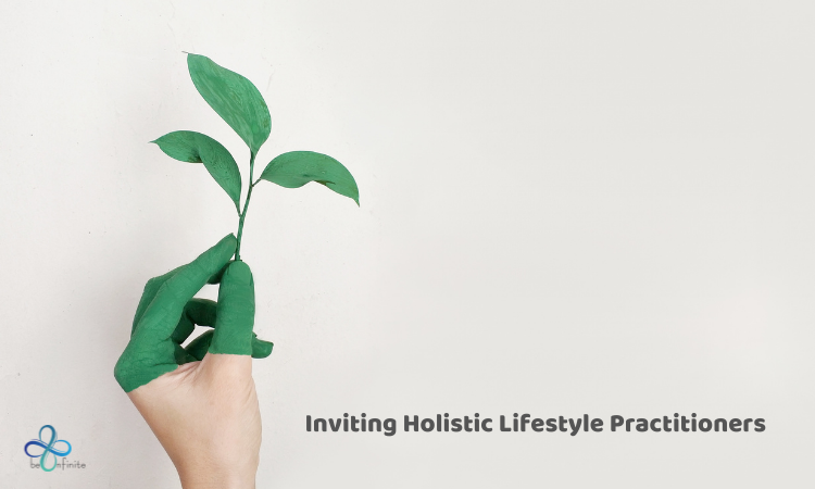 Be infinite_Inviting Holistic Lifestyle Practitioners